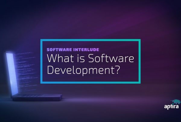 Aptira Software Interlude - What is Software Development?