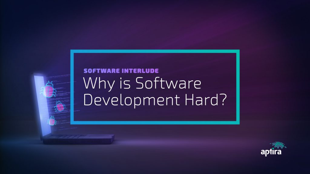 Aptira Open Networking Software Interlude - Why is Software Development Hard?