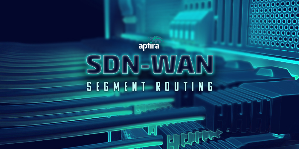 Aptira Segment Routing in Software Defined Networking Wide Area Networks (SDN-WAN)