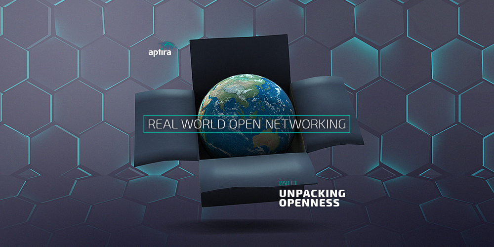 Aptira Real-world Open Networking – Part 1 – Unpacking Openness